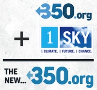 1Sky + 250.org = the NEW 350.org
